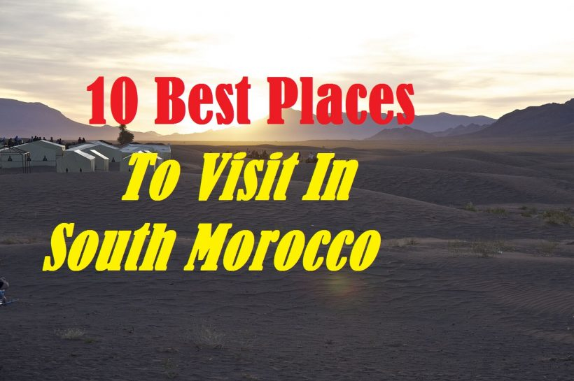 10 Best Places To Visit In South Morocco